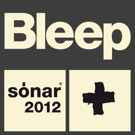Bleep X Sónar {2012 Sampler E.P.}