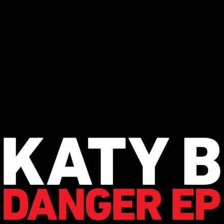 Katy B {Danger EP}